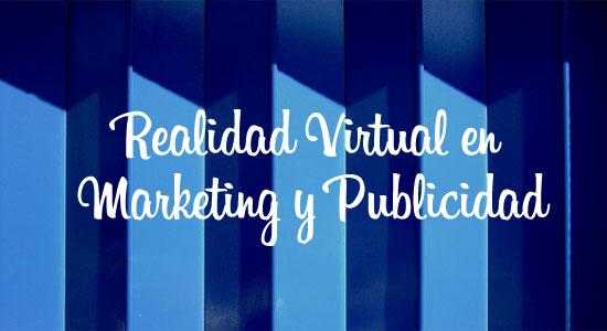 realidad virtual en marketing y publicidad arnold madrid